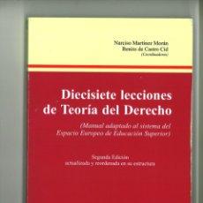 Libros de segunda mano: DIECISIETE LECCIONES DE TEORÍAA DEL DERECHO. NARCISO MARTÍNEZ MORÁN Y BENITO DE CASTRO CID. Lote 178230335