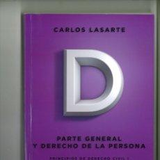 Libros de segunda mano: PARTE GENERAL Y DERECHO DE LA PERSONA. PRINCIPIOS DE DERECHO CIVIL TOMO PRIMERO. CARLOS LASARTE. Lote 178258315