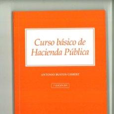 Libros de segunda mano: CURSO BÁSICO DE HACIENDA PÚBLICA. ANTONIO BUSTOS GISBERT. Lote 178258892