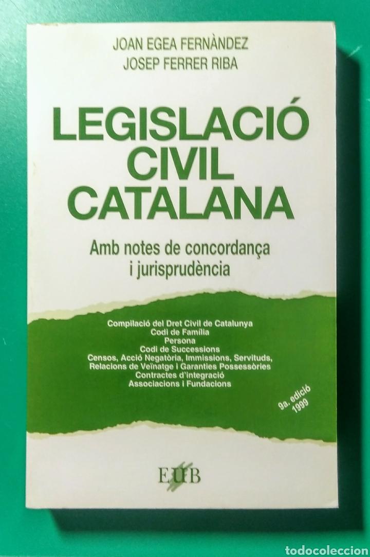 LEGISLACIÓ CIVIL CATALANA. EUB. 1999. 9° EDICIÓ. (Libros de Segunda Mano - Ciencias, Manuales y Oficios - Derecho, Economía y Comercio)
