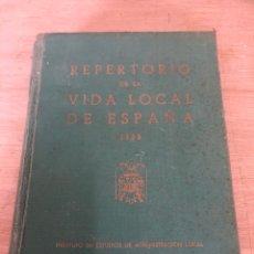 Libros de segunda mano: REPERTORIO DE LA VIDA LOCAL DE ESPAÑA. Lote 178435597