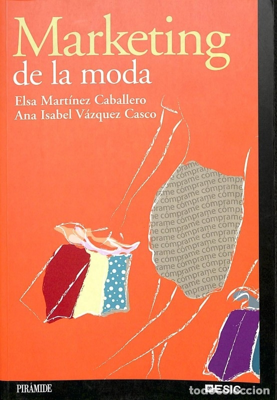 MARKETING DE LA MODA - ANA ISABEL VÁZQUEZ CASCO - EDICIONES PIRÁMIDE - MARKETING SECTORIAL (Libros de Segunda Mano - Ciencias, Manuales y Oficios - Derecho, Economía y Comercio)