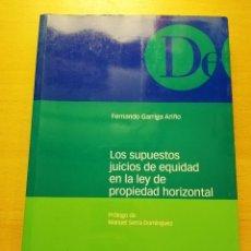 Libros de segunda mano: LOS SUPUESTOS JUICIOS DE EQUIDAD EN LA LEY DE PROPIEDAD HORIZONTAL (FERNANDO GARRIGA ARIÑO). Lote 178780162