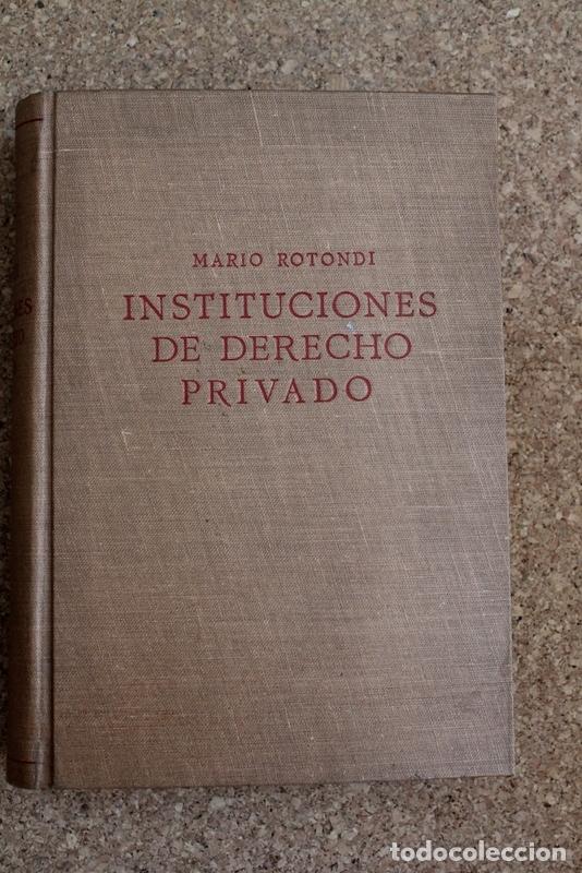 INSTITUCIONES DE DERECHO PRIVADO. ROTONDI (MARIO) BARCELONA, EDITORIAL LABOR, 1953. (Libros de Segunda Mano - Ciencias, Manuales y Oficios - Derecho, Economía y Comercio)
