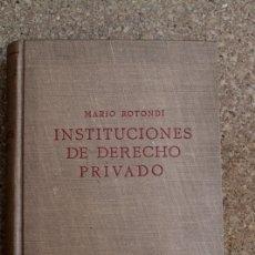 Libros de segunda mano: INSTITUCIONES DE DERECHO PRIVADO. ROTONDI (MARIO) BARCELONA, EDITORIAL LABOR, 1953.. Lote 178788915