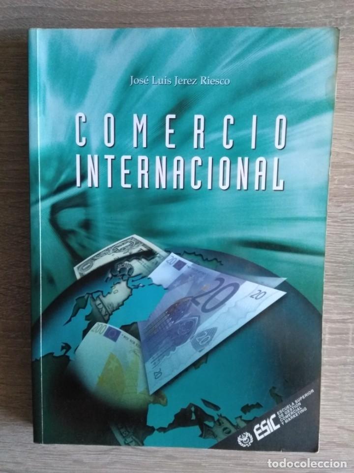 COMERCIO INTERNACIONAL ** JOSE LUIS JEREZ RIESCO (Libros de Segunda Mano - Ciencias, Manuales y Oficios - Derecho, Economía y Comercio)