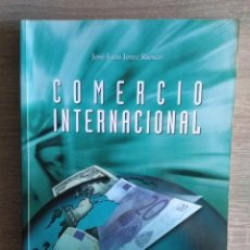 Libros de segunda mano: COMERCIO INTERNACIONAL ** JOSE LUIS JEREZ RIESCO. Lote 178875990