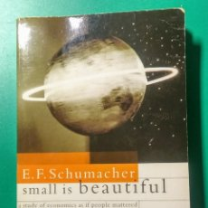 Libros de segunda mano: SMALL IS BEAUTIFUL. E. F. SCHUMACHER. VINTAGE. 1993.. Lote 178910318