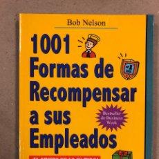 Libri di seconda mano: 1001 FORMAS DE RECOMPENSAR A SUS EMPLEADOS. BOB NELSON. ED. GESTIÓN 2000 EN 2002.. Lote 178957725