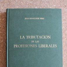 Libros de segunda mano: LA TRIBUTACIÓN DE LAS PROFESIONES LIBERALES. BANACLOCHE PÉREZ (JULIO) MADRID, INSTITUTO DE EMPRESA, . Lote 178961201