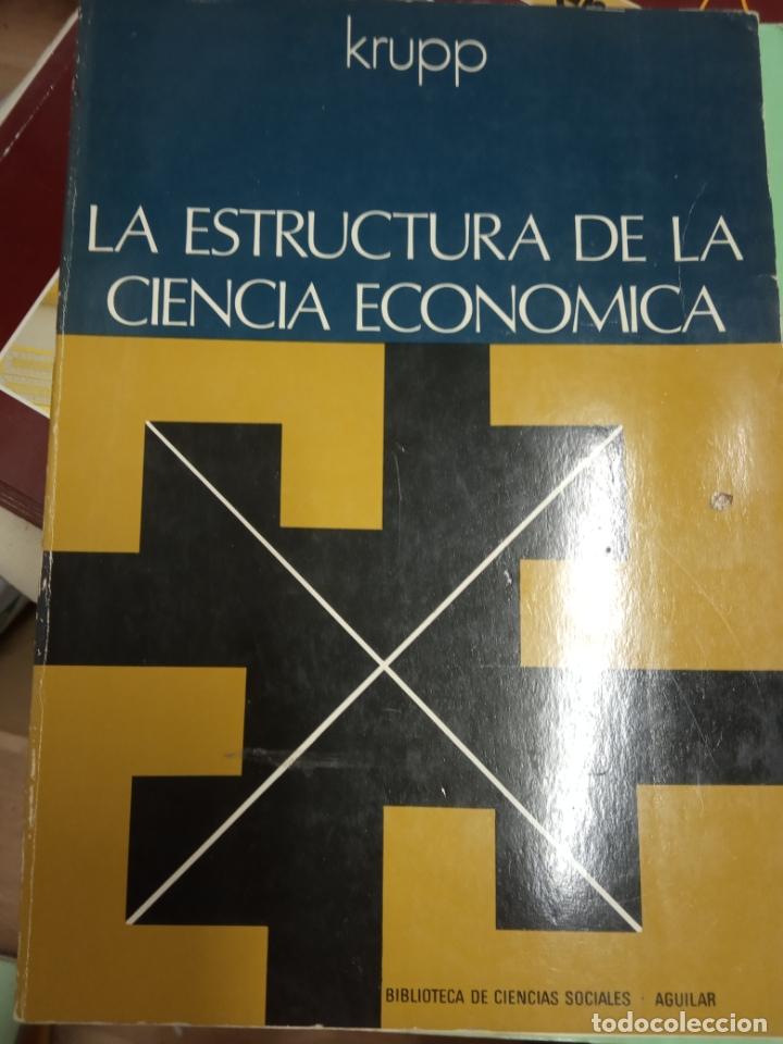 La Estructura De La Ciencia Económica Ensayos Sobre Metodología Krupp Aguilar 1973