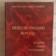 Libros de segunda mano: DERECHO PRIVADO ROMANO. ACCIONES CASOS E INSTITUCIONES ** MANUEL GARCÍA GARRIDO. Lote 179092590