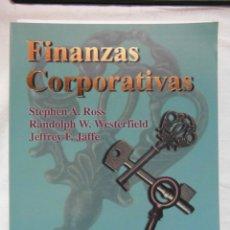 Libros de segunda mano: FINANZAS CORPORATIVAS. STEPHEN A. ROSS. MCGRAW-HILL. 5ª EDICON. DEBIBL. Lote 179385306