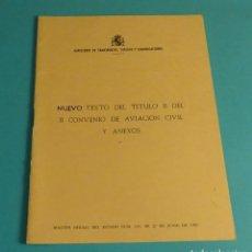 Libros de segunda mano: NUEVO TEXTO DEL TÍTULO II DEL II CONVENIO DE AVIACIÓN CIVIL Y ANEXOS. Lote 179866208