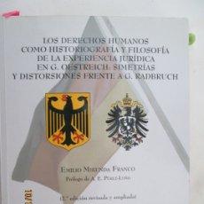 Libros de segunda mano: LOS DERECHOS HUMANOS COMO HISTORIOGRAFÍA Y FILOSOFÍA DE LA EXPERIENCIA JURÍDICA ....... Lote 180037798