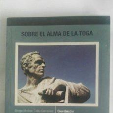 Libros de segunda mano: SOBRE EL ALMA DE LA TOGA. Lote 180043062