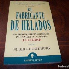 Libros de segunda mano: EL FABRICANTE DE HELADOS, SUBIR CHOWDHURY. HISTORIA SOBRE INGREDIENTE INDISPENSABLE EMPRESA: CALIDAD. Lote 180226567