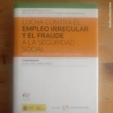 Libros de segunda mano: LUCHA CONTRA EL EMPLEO IRREGULAR Y EL FRAUDE A LA SEGURIDAD SOCIAL PILARES Y SORAYA LEX NOVA 2013. Lote 180249417