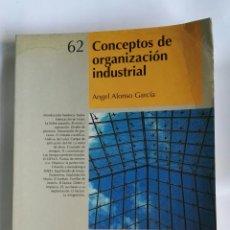 Libros de segunda mano: CONCEPTOS DE ORGANIZACIÓN INDUSTRIAL. Lote 180445997