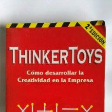 Libros de segunda mano: THINKERTOYS COMO DESARROLLAR LA CREATIVIDAD EN LA EMPRESA. Lote 180903376