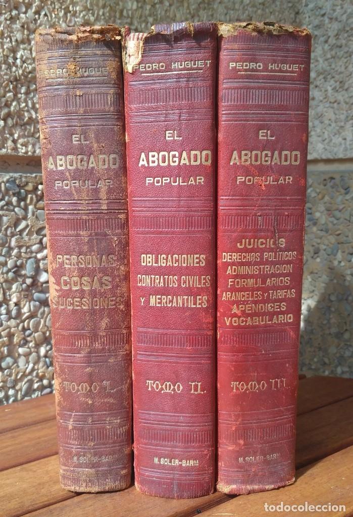 EL ABOGADO POPULAR. D. PEDRO HUGUET Y CAMPAÑA. 3 TOMOS 1898 (Libros de Segunda Mano - Ciencias, Manuales y Oficios - Derecho, Economía y Comercio)