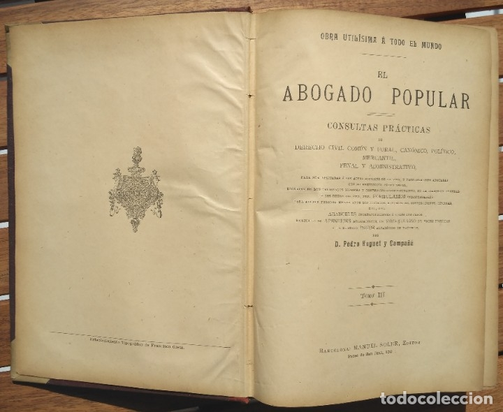 Libros de segunda mano: EL ABOGADO POPULAR. D. PEDRO HUGUET Y CAMPAÑA. 3 TOMOS 1898 - Foto 7 - 180922830