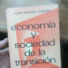 Libros de segunda mano: ECONOMÍA Y SOCIEDAD DE LA TRANSICIÓN, JUAN VELARDE FUERTES. L.19467. Lote 181018366