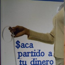 Libros de segunda mano: SACA PARTIDO A TU DINERO. CLAVES PARA GESTIONAR TUS FINANZAS. FÉLIX SERRANO ALDA. Lote 181036480