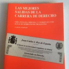 Libros de segunda mano: LAS MEJORES SALIDAS DE LA CARRERA DE DERECHO. IGNACIO SERRANO BUTRAGUEÑO. UCM 1993.. Lote 181156115