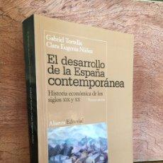 Libros de segunda mano: EL DESARROLLO DE LA ESPAÑA CONTEMPORANEA. HISTORIA ECONOMICA SIGLOS XIX-XX - ALIANZA EDITORIAL. Lote 181323223