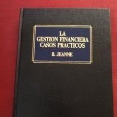 Libros de segunda mano: LA GESTIÓN FINANCIERA. CASOS PRÁCTICOS (ROBERT JEANNE) EDICIONES DEUSTO. Lote 181356296