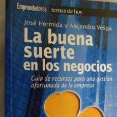 Libri di seconda mano: LA BUENA SUERTE EN LOS NEGOCIOS. J. HERMIDA; A. VESGA. Lote 181475607