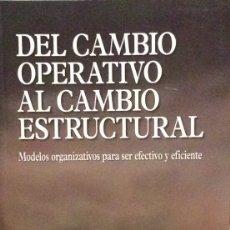 Libros de segunda mano: DEL CAMBIO OPERATIVO AL CAMBIO ESTRUCTURAL - CARLOS FERNÁNDEZ ISOIRD. Lote 182076803