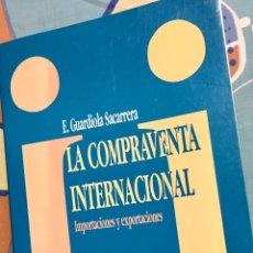 Libros de segunda mano: LA COMPRAVENTA INTERNACIONAL. Lote 182093920