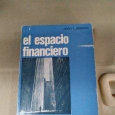 Libros de segunda mano: EL ESPACIO FINANCIERO - JEAN LABASSE. Lote 182139276