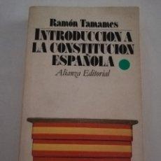 Libros de segunda mano: INTRODUCCIÓN A LA CONSTITUCIÓN ESPAÑOLA (RAMÓN TAMAMES) ALIANZA EDITORIAL. Lote 182173090
