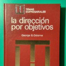 Libros de segunda mano: LA DIRECCIÓN POR OBJETIVOS. GEORGE S. ODIORNE. 1972.. Lote 182422487