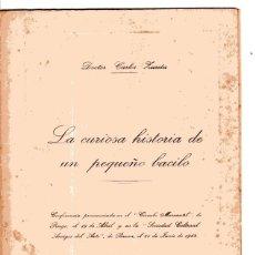 Libros de segunda mano: LA CURIOSA HISTORIA DE UN PEQUEÑO BACILO. CONFERENCIA CIRCULO MERCANTIL. CARLOS ZURITA. 1964.. Lote 182575323