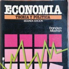 Libros de segunda mano: ECONOMÍA, TEORÍA Y POLÍTICA. FRANCISCO MOCHÓN. Lote 182783926