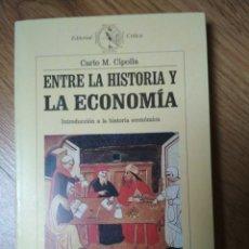 Libros de segunda mano: CARLO M. CIPOLLA - ENTRE LA HISTORIA Y LA ECONOMÍA: INTRODUCCIÓN A LA HISTORIA ECONÓMICA. Lote 182872596