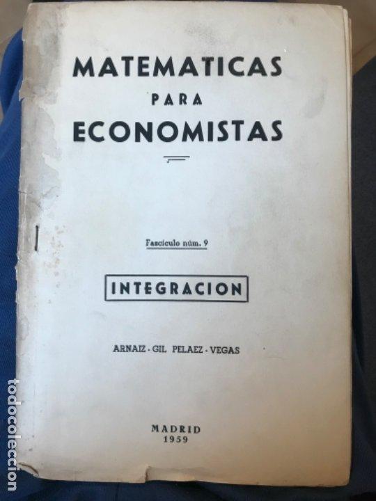 MATEMATICAS PARA ECONOMISTAS 1959 FASCICULO 9 INTEGRACION ARNAIZ/GIL/PELAEZ/VEGAS (Libros de Segunda Mano - Ciencias, Manuales y Oficios - Derecho, Economía y Comercio)