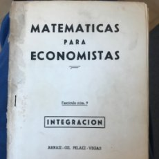 Libros de segunda mano: MATEMATICAS PARA ECONOMISTAS 1959 FASCICULO 9 INTEGRACION ARNAIZ/GIL/PELAEZ/VEGAS. Lote 183055420