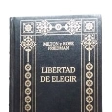 Libros de segunda mano: LIBERTAD DE ELEGIR. MILTON Y ROSE FRIEDMAN. TDK424. Lote 183253311