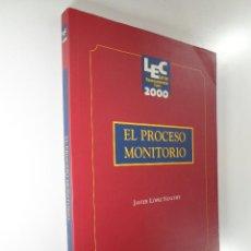 Libri di seconda mano: LEY DE ENJUICIAMIENTO CIVIL 2000 EL PROCESO MONITORIO - JAVIER LÓPEZ SÁNCHEZ. Lote 183359406