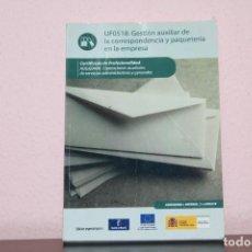 Libros de segunda mano: UF0518: GESTION AUXILIAR DE LA CORRESPONDENCIA Y PAQUETERIA EN LA EMPRESA. Lote 183478647