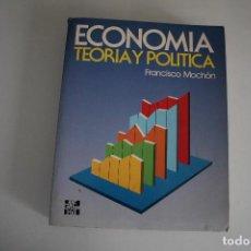 Libros de segunda mano: ECONOMÍA TEORÍA Y POLÍTICA FRANCISCO MOCHON. Lote 183543902