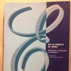 Libros de segunda mano: DE LA PESETA AL EURO. REFLEXIONES CONCEPTUALES Y ESTRATÉGICAS. ANTONIO GRANDIO. XUNTA GALICIA 1998. Lote 183743398