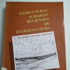 Livros em segunda mão: ESTRUCTURAS AGRARIAS RECIENTES DE FUERTEVENTURA (ALEJANDRO GONZÁLEZ MORALES). Lote 183865180