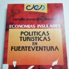 Livros em segunda mão: POLÍTICAS TURÍSTICAS EN FUERTEVENTURA (CARMELO DOMÍNGUEZ HORMIGA). Lote 183960747