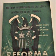 Libros de segunda mano: REFORMA TRIBUTARIA, DOCTRINA INTERPRETATIVA DE LAS LEYES - LIBERTO GIMENO - AÑO 1964. Lote 184020393